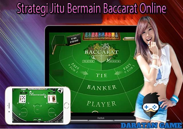 Strategi Jitu Bermain Baccarat Online